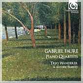 Play & Download Fauré: Piano Quartets by Various Artists | Napster
