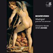 Play & Download Monteverdi: Madrigali guerrieri ed amorosi (Libro VIII) by Various Artists | Napster