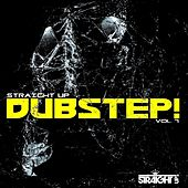 Play & Download Straight Up Dubstep! Vol. 7 by Various Artists | Napster