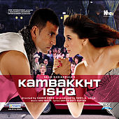 Play & Download Kambakkht Ishq by Various Artists | Napster