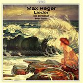 Reger: Lieder by Iris Vermillion