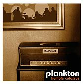 Play & Download Humble Colossus by Plankton | Napster