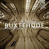 Buxtehude: Organ Works by René Saorgin