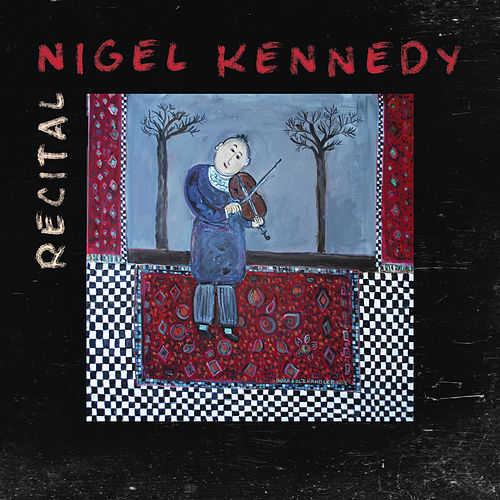 Play & Download Recital by Nigel Kennedy | Napster