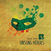 Play & Download Unsung Heroes - Ep by Various Artists | Napster