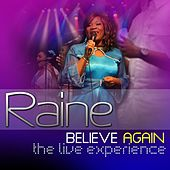Believe Again: The Live Experience by Raine