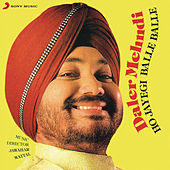 Play & Download Ho Jayegi Balle Balle by Daler Mehndi | Napster