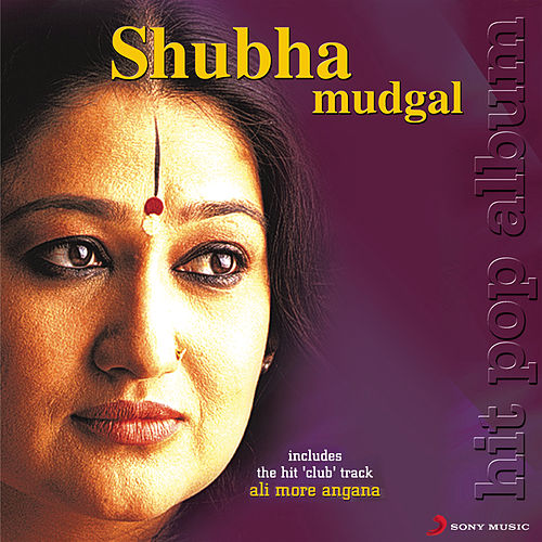 Ali More Angana by Shubha Mudgal