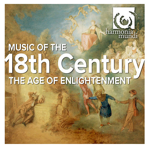 Play & Download Music of the 18th Century - The Age of the Enlightenment by Various Artists | Napster
