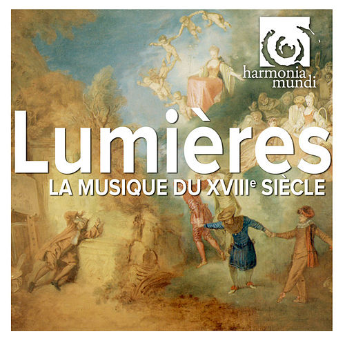 Play & Download Lumières: La musique du XVIIIe siècle by Various Artists | Napster
