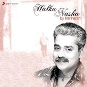 Play & Download Halka Nasha by Hariharan | Napster