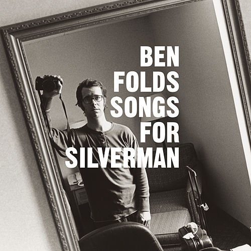 Play & Download Songs For Silverman by Ben Folds | Napster
