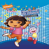 !Vamos a bailar! Let's Dance! The Dora the Explorer Music Collection by Dora the Explorer
