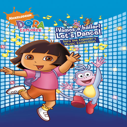 Play & Download !Vamos a bailar! Let's Dance! The Dora the Explorer Music Collection by Dora the Explorer | Napster