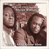 Play & Download Myron Williams Presents Mdm & Voices by Myron Williams | Napster