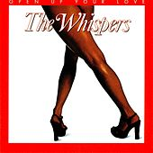 Play & Download Open Up Your Love by The Whispers | Napster