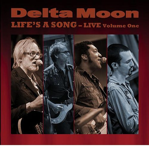 Play & Download Life's a Song - Live Volume One by Delta Moon | Napster