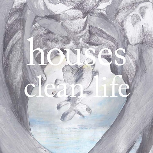 Play & Download Clean Life by Houses | Napster