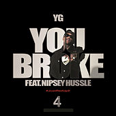 Play & Download You Broke by Y.G. | Napster