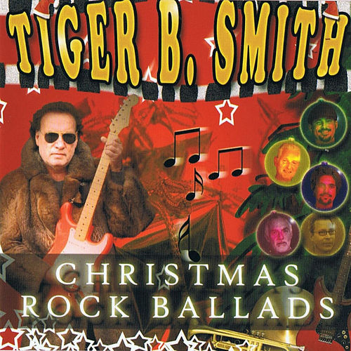 Play & Download Christmas Rock Ballads by Tiger B. Smith | Napster