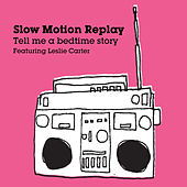 Play & Download Tell Me Bedtime Story by Slow Motion Replay | Napster