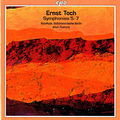 Toch: Symphonies Nos. 5-7 by Berlin Radio Symphony Orchestra