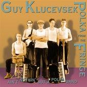 Klucevsek: Polka from the Fringe by Guy Klucevsek