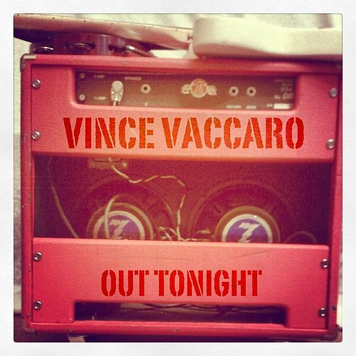 Out Tonight by Vince Vaccaro