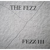 Play & Download Fezz III by Fezz | Napster