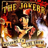 Play & Download Welcome to the Show by The Jokerr | Napster