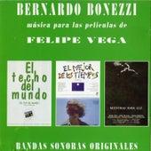 Play & Download Música para Las Películas de Felipe Vega (Original Motion Picture Soundtrack) by Bernardo Bonezzi | Napster