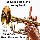 Play & Download Jesus Is a Rock in a Weary Land by Take Two Variety Band (Russ and Donna Miller) | Napster