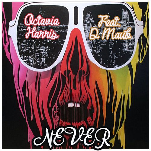Play & Download Never (feat. D-Maub) by Octavia Harris | Napster