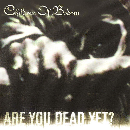 Play & Download Are You Dead Yet? by Children of Bodom | Napster