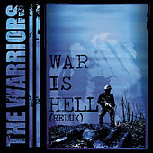 War Is Hell (redux) by The Warriors