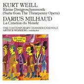 Kurt Weill: Kleine Dreigroschenmusik/ Milhaud, Darius: La Création du Monde by The Contemporary Chamber Ensemble