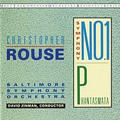 Play & Download Christopher Rouse: Symphony No. 1; Phantasmata by Christopher Rouse | Napster