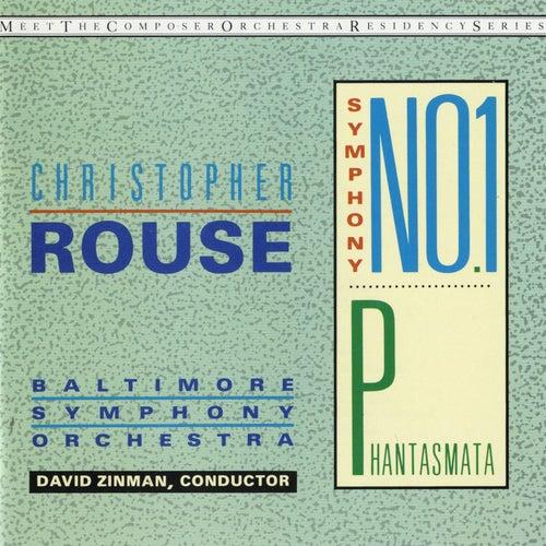 Christopher Rouse: Symphony No. 1; Phantasmata by Christopher Rouse