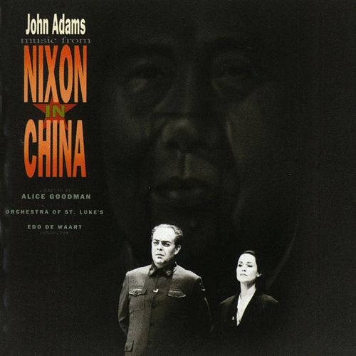 John Adams: Music From 'Nixon In China' by John Adams
