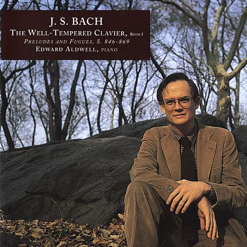 Play & Download J.S. Bach: The Well-Tempered Clavier, Book I, Preludes and Fugues, S. 846-869 by Edward Aldwell | Napster