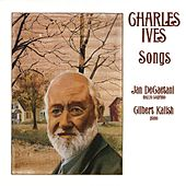 Play & Download Charles Ives: Songs by Jan DeGaetani and Gilbert Kalish | Napster
