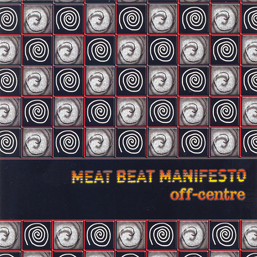 Off-Centre by Meat Beat Manifesto