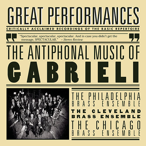 Play & Download The Antiphonal Music Of Gabrieli by The Philadelphia Brass Ensemble | Napster