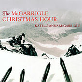 Play & Download The McGarrigle Christmas Hour by Kate and Anna McGarrigle | Napster