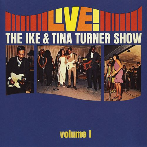 Play & Download Live! The Ike & Tina Turner Show by Ike and Tina Turner | Napster