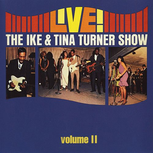 Live! The Ike & Tina Turner Show - Vol. 2 by Ike and Tina Turner