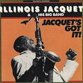 Play & Download Jacquet's Got It by Illinois Jacquet | Napster