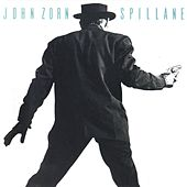 Play & Download Spillane by John Zorn | Napster