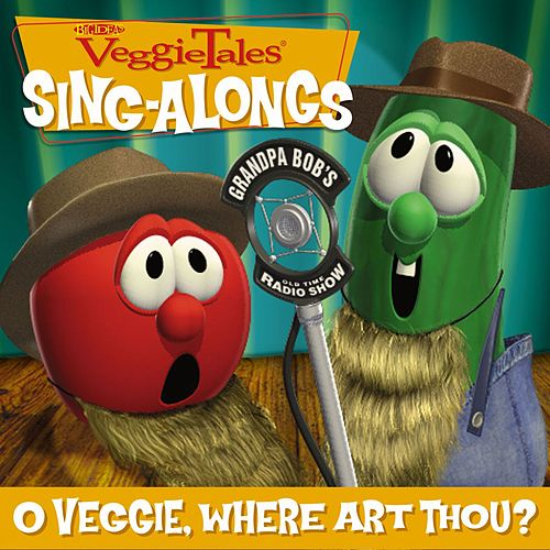 O Veggie, Where Art Thou? by VeggieTales