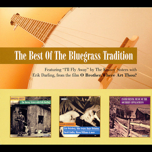 Play & Download The Best Of The Bluegrass Tradition by Various Artists | Napster